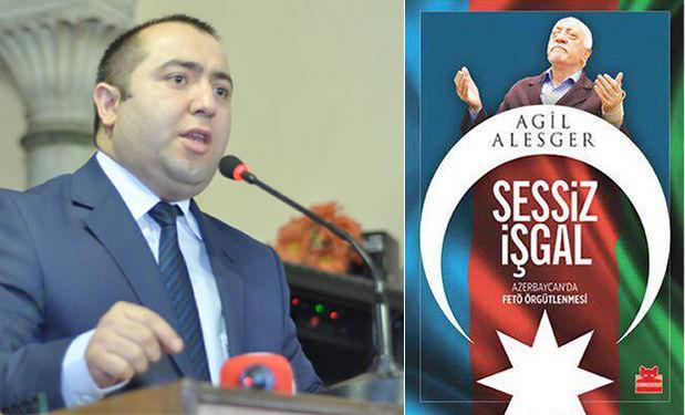 """""""Sessiz İşgal – Azerbaycan'da Fetö Örgütlenmesi"""" – KİTAP ÇIKTI"""